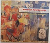 American Kaleidoscope: Themes and Perspectives in Recent Art (0937311138) by Serwer, Jacquelyn Days