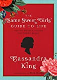The Same Sweet Girl's' Guide to Life: Advice from a Failed Southern Belle