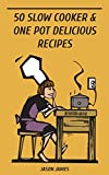 img - for 50 Slow Cooker And One-Pot Delicious Recipes book / textbook / text book