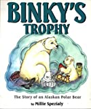 Binky's Trophy: The Story of an Alaskan Polar Bear