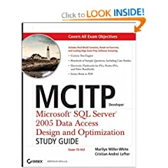MCITP Developer: Microsoft SQL Server 2005 Data Access Design and Optimization Study Guide: Exam 70-442