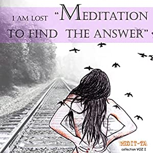 I Am Lost Meditation to Find the Answer Speech