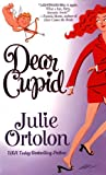Dear Cupid (0312978715) by Ortolon, Julie