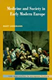 Mary Lindemann Medicine and Society in Early Modern Europe (New Approaches to European History)