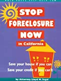Stop Foreclosure Now in California (Nolo Press Self-Help Law)