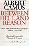img - for Between Hell and Reason: Essays from the Resistance Newspaper Combat, 1944-1947 book / textbook / text book