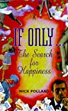 If Only...: The Search for Happiness