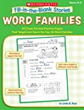 Word Families: 50 Cloze-Format Practice Pages That Target and Teach the Top 50 Word Families, Grades K-2 (Fill-in-the-Blank Stories)