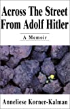 Across the Street From Adolf Hitler: A Memoir