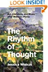 The Rhythm of Thought: Art, Literatur...