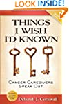 Things I Wish I'd Known: Cancer Careg...