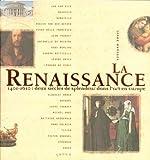 echange, troc Stefano Zuffi - La Renaissance : 1401-1610 : deux siècles de splendeur dans l'art en Europe