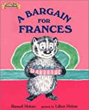 A Bargain for Frances (I Can Read Picture Book) (0694012955) by Russell Hoban