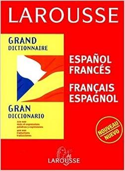 Grand Dictionnaire -Gran diccionario Espanol-Frances