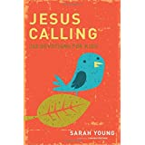 Jesus Calling: 365 Devotions For Kids ~ Sarah Young