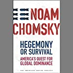 Hegemony or Survival: America's Quest for Global Dominance | Noam Chomsky