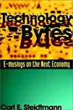 img - for Technology Bytes: E-Musings on the Next Economy book / textbook / text book