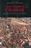 The Fourth Crusade and the Sack of Constantinople (0670033502) by Jonathan Phillips
