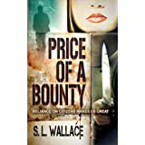 Price of a Bounty (Reliance on Citizens Makes Us Great) ~ S. L. Wallace