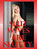 img - for Slut Wives Are Slutty: Five Hardcore Wife Erotica Stories book / textbook / text book