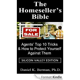 The Homeseller's Bible: Agents' Top 10 Tricks & How to Protect Yourself Against Them (Silicon Valley Edition) (English Edition)