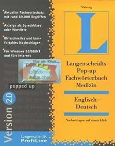 Pop-up Fachwörterbuch Medizin. Englisch - Deutsch. Version 2.0. CD- ROM. Windows 95/98, NT. Nachschlagen auf einen Klick. Rund 80.000 Fachbegriffe