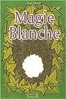 Magie blanche par Philibert