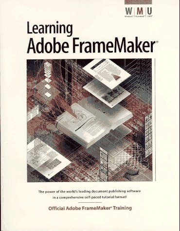 Learning Adobe Framemaker: The Official Guide to Adobe Framemaker