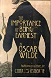 The Importance of Being Earnest: A Trivial Novel for Serious People (0312261772) by Osborne, Charles