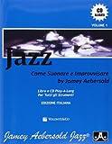 Jazz: Come Suonare e Improvvisare. Con CD Audio. Volume 1
