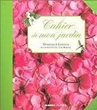 echange, troc Dominique Lenclud - Cahier de mon jardin