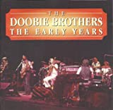 The Doobie Brothers Early Years