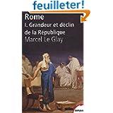 Rome : Tome 1, Grandeur et déclin de la République