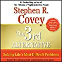 The 3rd Alternative: Solving Life's Most Difficult Problems Audiobook by Stephen R. Covey Narrated by Breck England