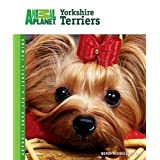 Yorkshire Terriers (Animal Planet Pet Care Library) ~ Wendy Bedwell-Wilson