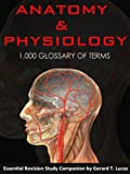 Anatomy & Physiology Essential Revision Study Companion - 1,000 Glossary of Terms (English Edition)