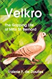 img - for Velkro: The Gripping Life of Mitzi St. Bernard book / textbook / text book