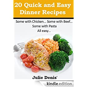 20 Quick and Easy Dinner Recipes (Quick and Easy Recipes Book 1)
