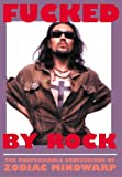 img - for Fucked by Rock: The Unspeakable Confessions of Zodiac Mindwarp book / textbook / text book