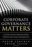 img - for Corporate Governance Matters: A Closer Look at Organizational Choices and Their Consequences book / textbook / text book