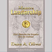 Mantra Leadership: Don't Become the Emperor with No Clothes! Audiobook by Dana A. Oliver Narrated by Rob Reedy