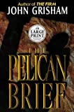 The Pelican Brief (Random House Large Print) (0375433481) by John Grisham
