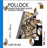 echange, troc Jackson Pollock - Jackson Pollock: Argent sur noir, blanc, jaune et rouge