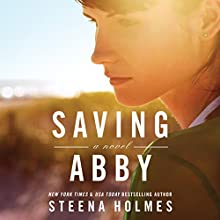 Saving Abby Audiobook by Steena Holmes Narrated by Angela Dawe