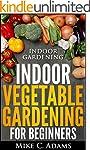 Indoor Gardening : Indoor Vegetable G...