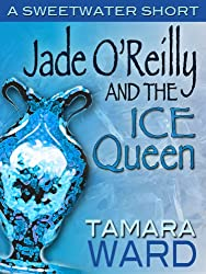 Jade O'Reilly and the Ice Queen (Sweetwater Shorts Book 1)