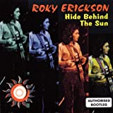 Hide Behind the Sun - Australia Roky Erickson