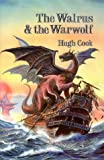 The Walrus and the Warwolf (Chronicles of Age of Darkness) (Chronicles of An Age of Darkness Vol 4) (0861402944) by Hugh Cook