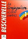 La Conjugaison 12000 Verbes (2218016605) by Bescherelle
