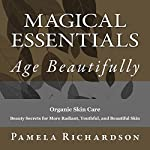 Magical Essentials: The Magical Beautifying Properties of Essential Oils | Pamela Richardson